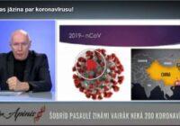 VIDEO: Ārsts Pēteris Apinis izstāsta visu, kas jāzina par koronavīrusu, kā izsargāties utt.